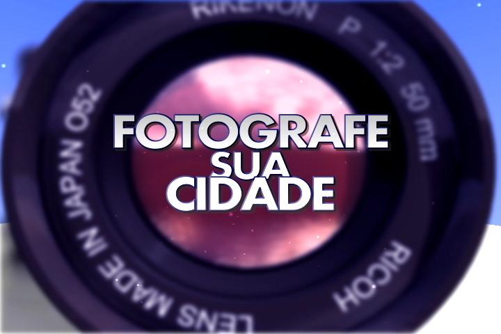 Fotografe sua cidade (Foto: Reprodução)