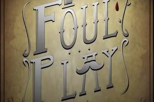 Foul Play (Foto: Divulgação)