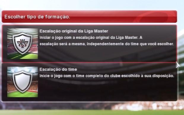 Esolha a opçao para apresentar o elenco dos jogadores da Liga Master (Foto: Reprodução)