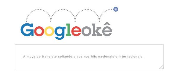 Googleokê (Foto: Reprodução)