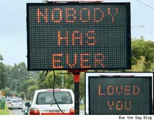 """Ninguém nunca te amou"", diz o sinal. (Foto: TNW)"
