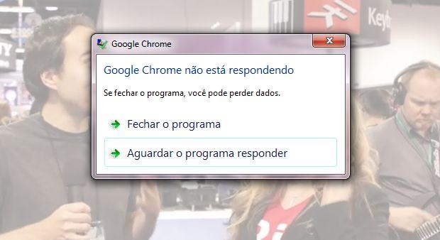Momento que o Chrome trava (Foto: Divulgação)