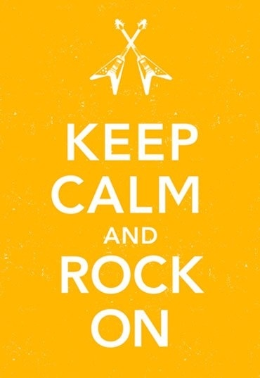 Keep calm and rock on (Foto: Reprodução)