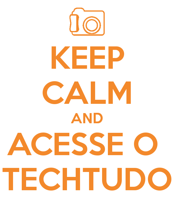 Keep calm and acesse o TechTudo (Foto: Reprodução)