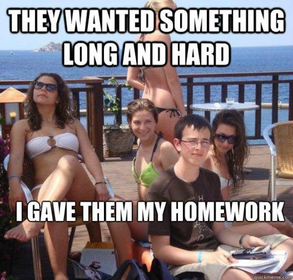 Elas queriam algo duro e grande, então lhes dei meu dever de casa (Foto: Reprodução)