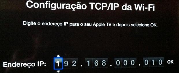 Digitando o IP que será usado pela Apple TV (Foto: Reprodução/Edivaldo Brito)Escolhendo