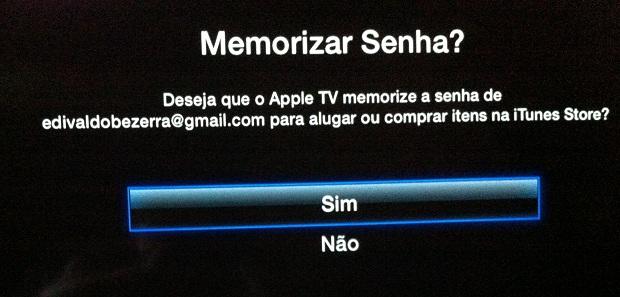 Confirmando a memorização da senha da conta iTunes na Apple TV (Foto: Reprodução/Edivaldo Brito)