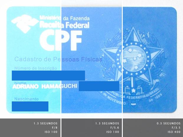 Cartão de CPF fotografado utilizando 3 configurações de exposição diferentes (Foto: Adriano Hamaguchi)