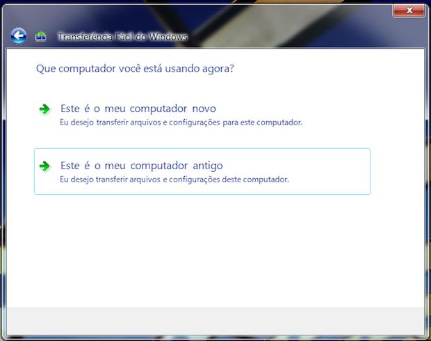 Em seu computador antigo, selecione a opção correspondente (Foto: Reprodução/Helito Bijora)