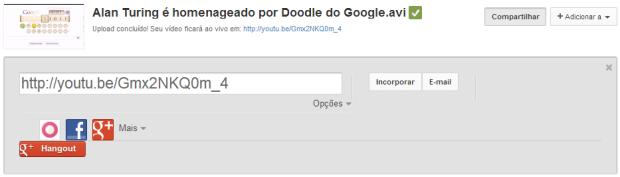 Opção de compartilhamento aparece logo após o envio e processamento do vídeo ao YouTube (Foto: Reprodução/Ricardo Fraga)