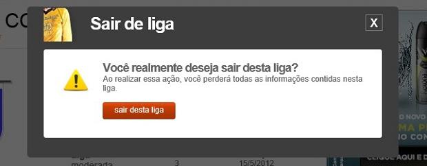Confirme sua opção para sair da liga (Foto: Reprodução Thiago Barros) (Foto: Confirme sua opção para sair da liga (Foto: Reprodução Thiago Barros))