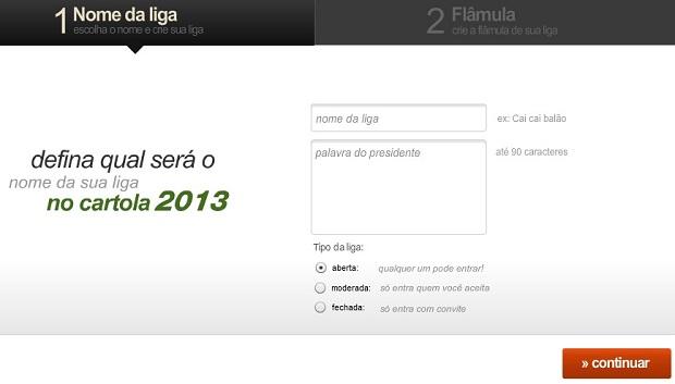 Aqui, você dá nome à liga (Foto: Reprodução Thiago Barros)