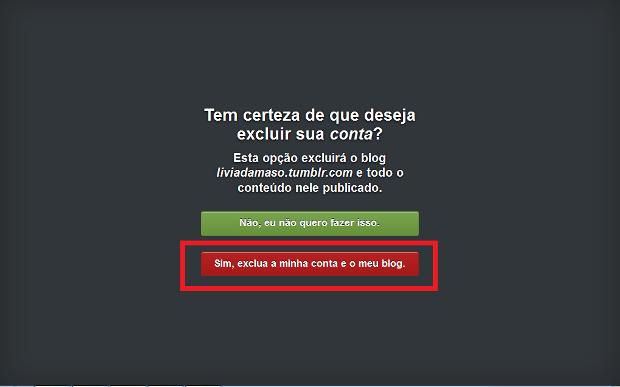 Página para excluir a conta no Tumblr (Foto: Reprodução/Lívia Dâmaso)