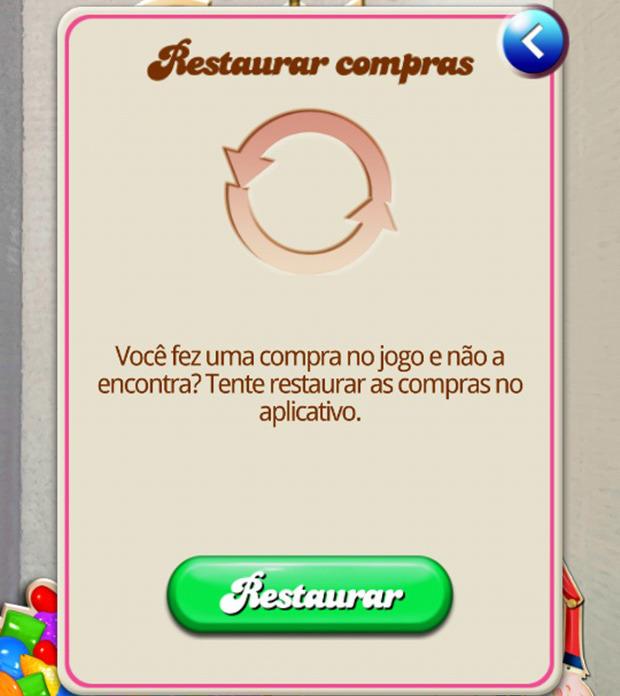 """Toque no botão """"Restaurar"""" para receber de volta suas compras não utilizadas em Candy Crush Saga (Foto: Reprodução / Dario Coutinho)"""