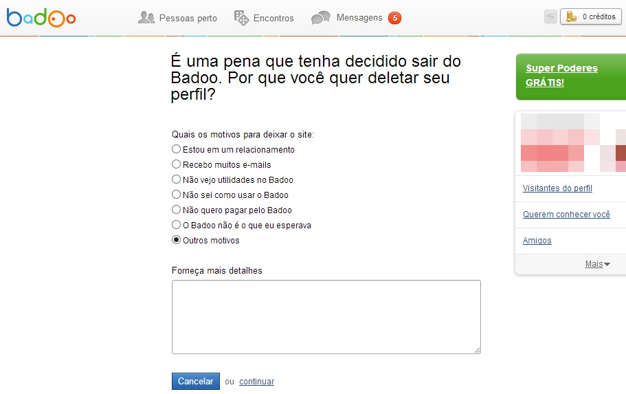 Justificando o motivo de excluir sua conta no Badoo (Foto: Reprodução/Carolina Ribeiro)