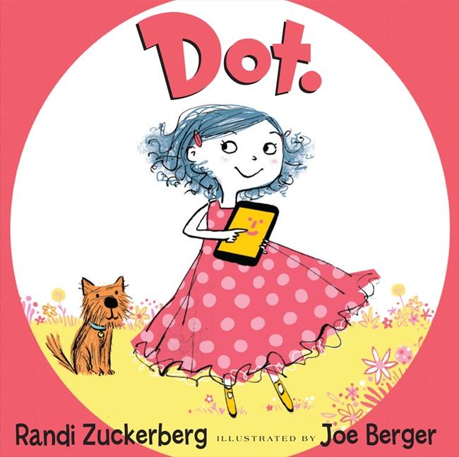 Reprodução da capa de 'Dot', um livro de Randi Zuckerberg, ilustradi por Joe Berger (Foto: Reprodução/Harper Collins Childrens)