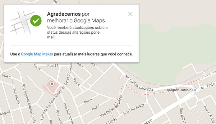 Mensagem de que o erro será alterado ou analisado pela equipe do Google Mapas (Foto: Reprodução/Marvin Costa)