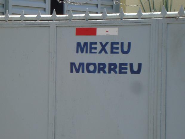 mexeu morreu (Foto: Pollyana Araújo/ G1)