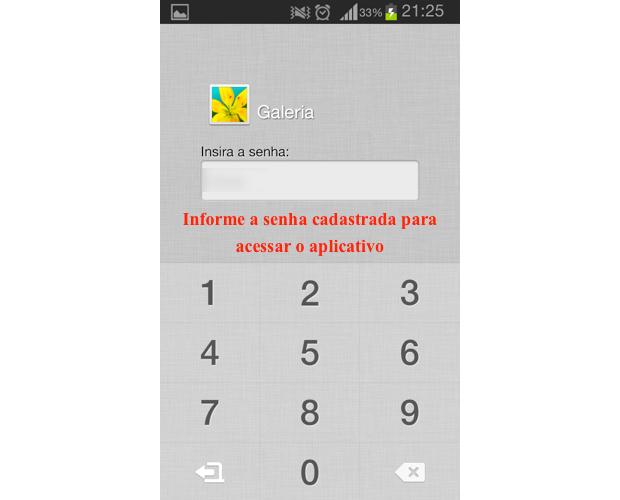 Informe a Senha de Acesso sem App Bloqueio AO aplicativo Galeria (Foto: Divulgação)